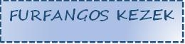 Furfangos Kezek webáruház
